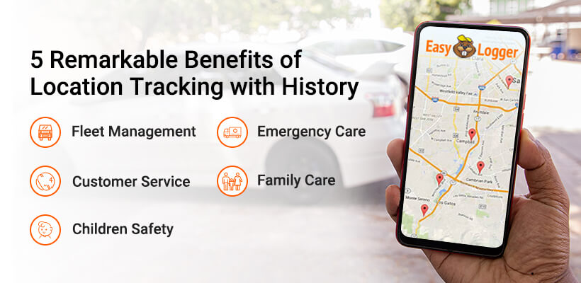 5 Remarkable Benefits of Location tracking with History