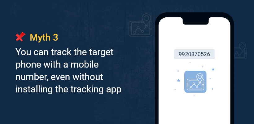 You can track the target phone with a mobile number, even without installing the tracking app.